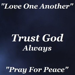 Trust God Always | Pray For Peace | Love One Another